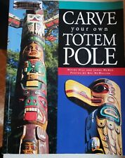 Carve Your Own Totem Pole. Wayne Hill & James McKee. McMullen photos.