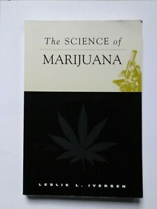 The Science of Marijuana by Leslie L. Iversen, Paperback