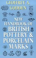 New Handbook Of British Pottery & Porcelain... by Godden, Geoffrey A. 0091865808