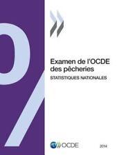 Examen de l'Ocde des Pecheries : Statistiques Nationales 2014 by Oecd (2015,...