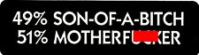49% SON-OF-A-B!TCH 51% MOTHERF*CKER HELMET STICKER / HARD HAT STICKER