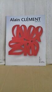 Catalogue Exposition ALAIN CLÉMENT 1000ex 03-05/2012 Hôtel des Arts Toulon