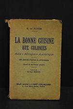 Noter - La bonne cuisine aux colonies - Asie - Afrique - Amérique - Paris 1931
