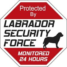 Labrador Security Force Dog Sign