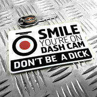 Smile Your On Dash Cam, Don't Be A Dick Car Sticker 130mm x 80mm