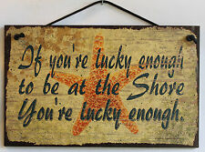 5x8 Sign Lucky Enough To Be At Shore Beach Starfish On Vacation House Home Relax