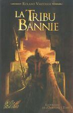 Roland Vartogue - La Fortune de l'Orbiviate Tome 2 : La Tribu bannie - Mint / FR