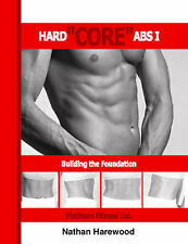 NEW Hard Core Abs I: Building the Foundation by Nathan Harewood