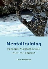 NEW Mentaltraining (German Edition) by Claude André Ribaux