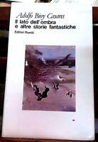 Il lato dell'ombra e altre storie fantastiche - A. B. Casares - Editori riuniti
