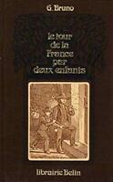 Le tour de la France par deux enfants  Giordano Bruno 1877 réédition 1977  TBE
