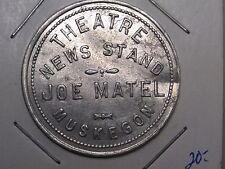 MI Trade Token; JOE MATEL- THEATRE NEWS STAND, MUSKEGON. G/F $1.00. 680T3B pg516