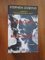 STEPHEN DOBYNS, Il ragazzo nell'acqua, GARZANTI, 2002 (A7)