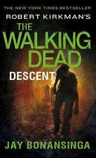 Descent The Walking Dead Novel Book 5 by Jay Bonansinga Paperback Robert Kirkman