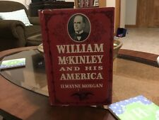 William McKinley and His America    First Ed..Second Print.  by Morgan, H. Wayne