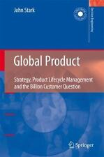 Global Product: Strategy, Product Lifecycle Management And The Billion Custom...