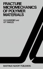 Fatigue and Fracture: Fracture Mechanics of Polymer Materials 2 by V. S....