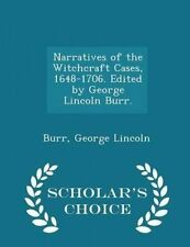 Narratives Witchcraft Cases 1648-1706 Edited by George L by Lincoln Burr George