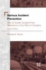 Serious Incident Prevention, Second Edition: How to Sustain Accident-Free Operat