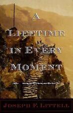 JOSEPH F. LITTELL - A Lifetime in Every Moment  (hc/dj)
