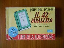 I libri della ricostruzione. Il 42° parallelo, John de Passos, Mondadori, 1946.