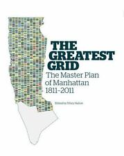 The Greatest Grid: The Master Plan Of Manhattan, 1811-2011: By Museum of the ...
