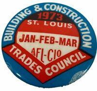 Vintage Pin 1973 Building And Construction Trades Council St. Louis Afl - Cio