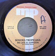 LATIN 45: SONORA TROPICANA Me Late El Corazon/Y A Mi Que MP 208 Miami