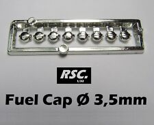 FUEL CAP 3,5 mm 8 UNITS - BOUCHON CARBURANT - 1:32 RESIN SLOT KIT DETAIL SET