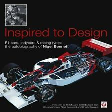 Inspired to Design: F1 cars, Indycars & racing tyres: the autobiography of Nigel