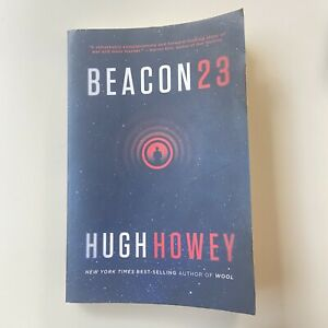 BEACON 23 by Hugh Howey - (author of Wool) - Good Condition