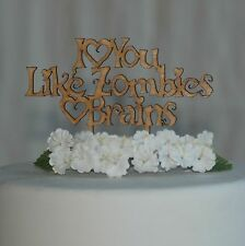 I LOVE YOU like  ZOMBIES loves BRAINS! birthday, wedding, engagement Cake Topper