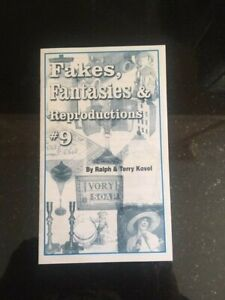 Booklet; Fakes, Fantasies & Reproductions #9 by Ralph and Terry Kovel