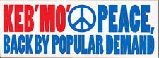 Keb' Mo' Peace, Back by Popular Demand RARE promo sticker 2004
