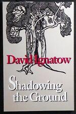 Shadowing the Ground David Ignatow 1st Trade Pbk. 1991 65 poems NEW