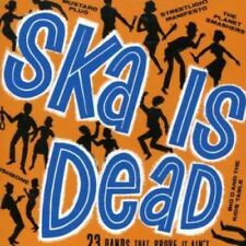 SKA IS DEAD Album CD Best The Toasters/Fishbone/Mustard Plug/The Porkers/Catch 2