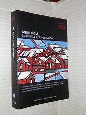 LA RICETTA DELL ASSASSINO Anne Holt La Biblioteca di Repubblica L Espresso 2014