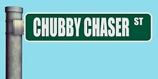 """CHUBBY CHASER ST STREET SIGN HEAVY DUTY ALUMINUM ROAD SIGN 17"""" x 4"""""""