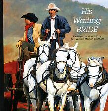 His Waiting Bride by Deborah Nickloy based on William Branham / Armour /Message