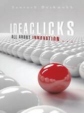 Ideaclicks : All about Innovation ... by Santosh Deshmukh (2014, Paperback)