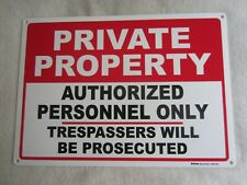 Private Property/Authorized Personnel Only/Trespassers Will Be Prosecuted Sign