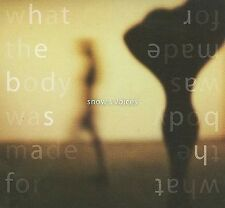 Snow And Voices : What The Body Was Made For CD