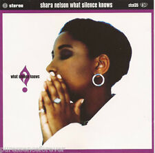 SHARA NELSON - What Silence Knows (UK 10 Trk CD Album)