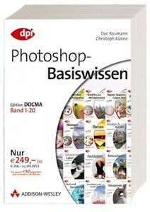 Photoshop-Basiswissen: Band 1-20: Edition DOCMA (DPI Grafik)
