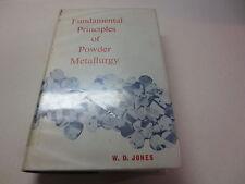 Fundamental Principles of Powder Metallurgy by W.D. Jones vintage 1960 hardcover