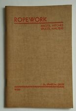 ROPEWORK Knots, Hitches, Splices, Halters By James M. Drew (1942, Illustrated)