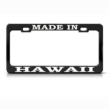 Made In Hawaii Black Metal License Plate Frame Tag Holder
