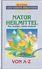 AZ* COMPACT- GEISS : NATURHEILMITTEL  NEU, BEWÄHRT, WIEDER ENTDECKT
