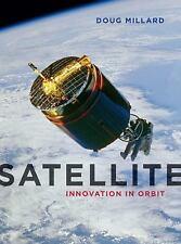 Millard, Doug : Satellite: Innovation in Orbit (Contempo