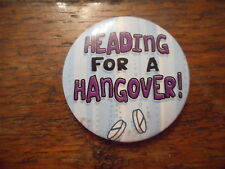Retro Pin Badge Heading For A Hangover! 4.5cm Diameter